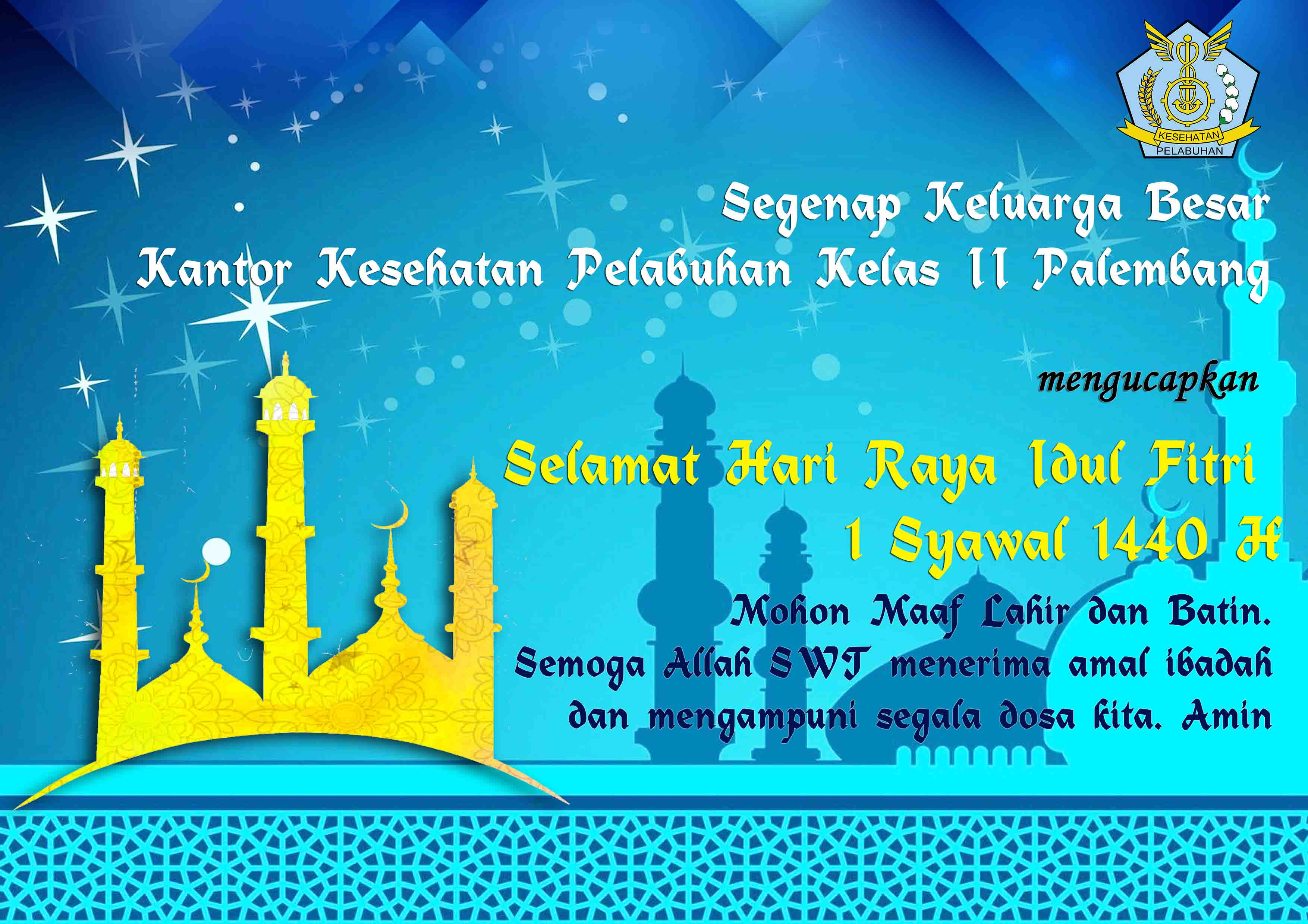 Selamat Hari Raya Idul Fitri 1440 H, Mohon Maaf Lahir dan Batin